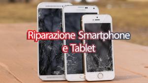 Riparazione di smarphone e tablet in Ancona